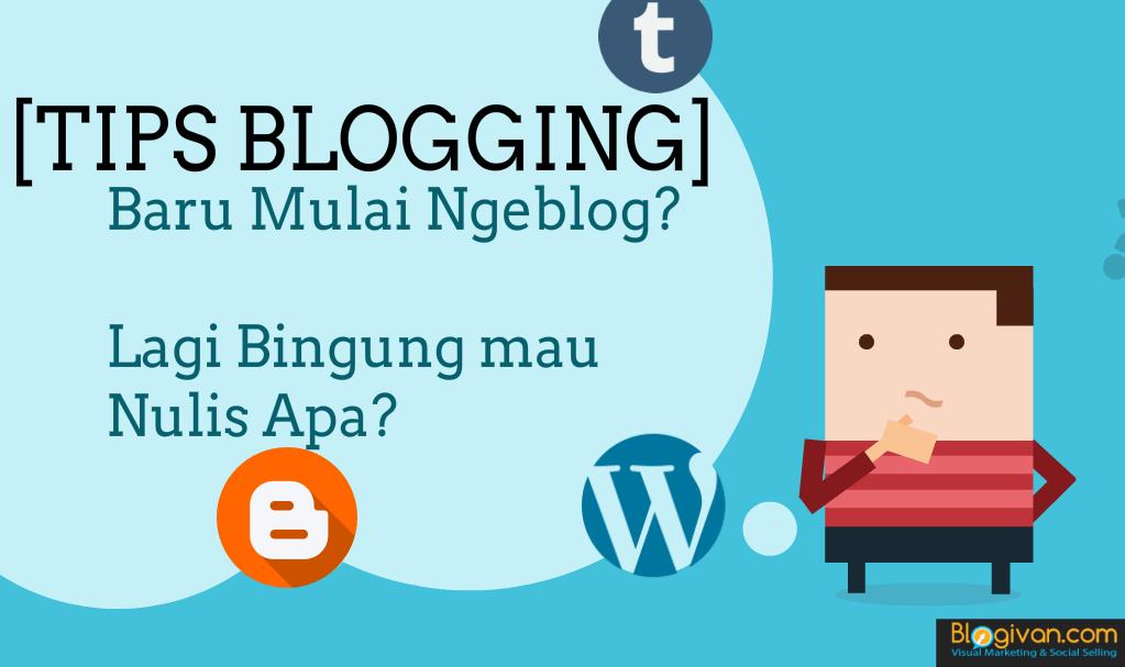 Mau Ngeblog Tapi Bingung Mau Nulis Apa?